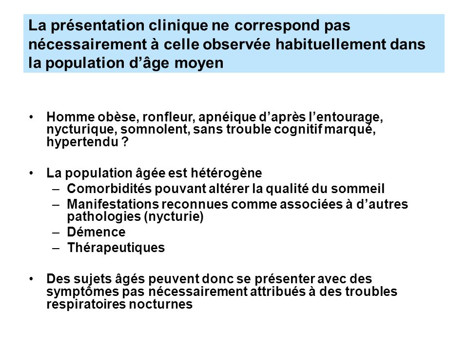 La présentation clinique ne correspond pas nécessairement à celle observée habituellement dans la population d'âge moyen
