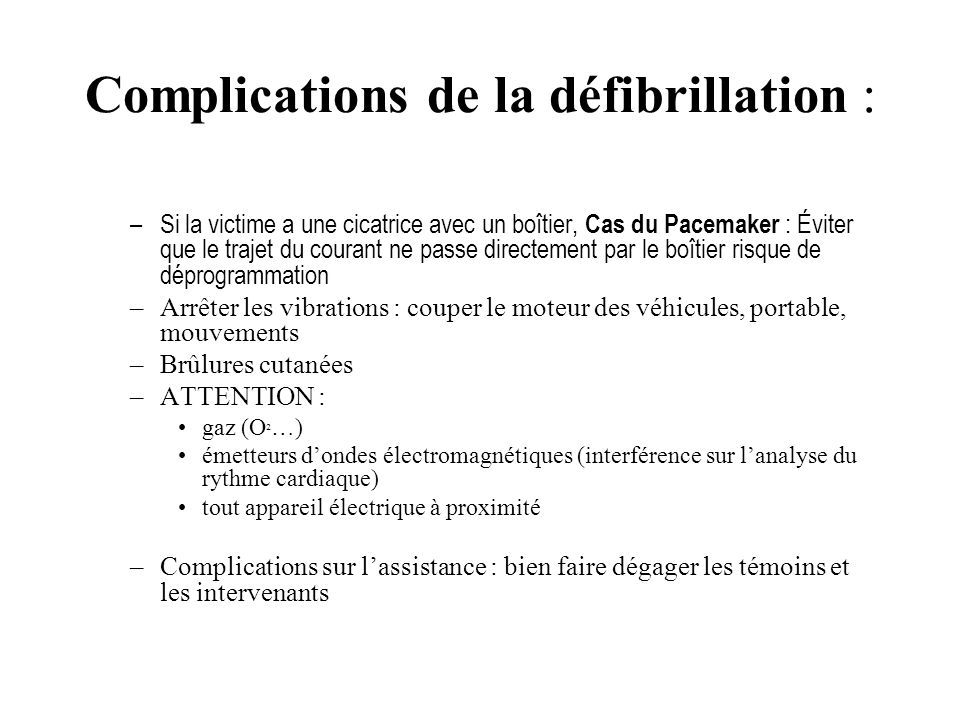 Complications de la défibrillation :
