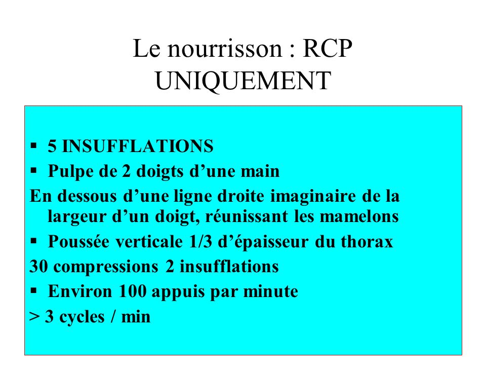 Le nourrisson : RCP UNIQUEMENT