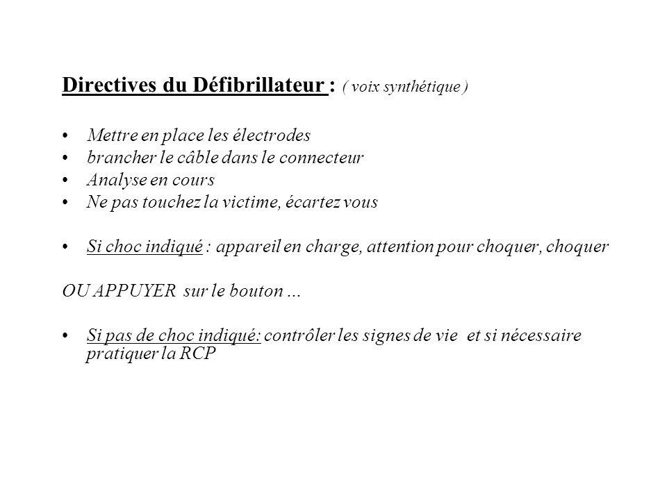 Directives du Défibrillateur : ( voix synthétique )
