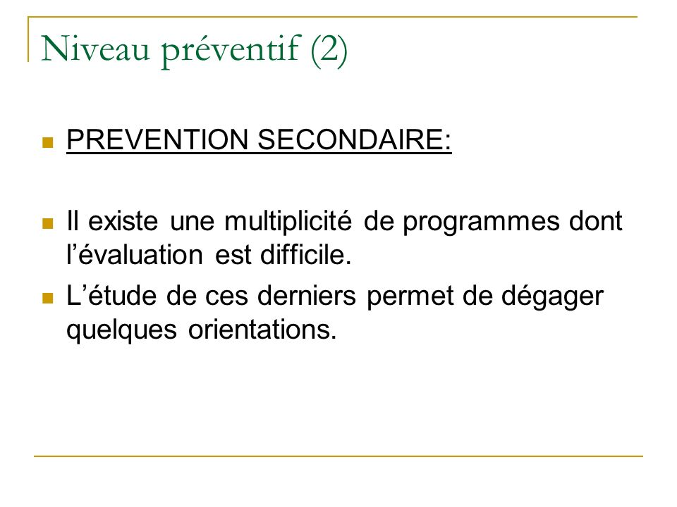 Niveau préventif (2) PREVENTION SECONDAIRE: