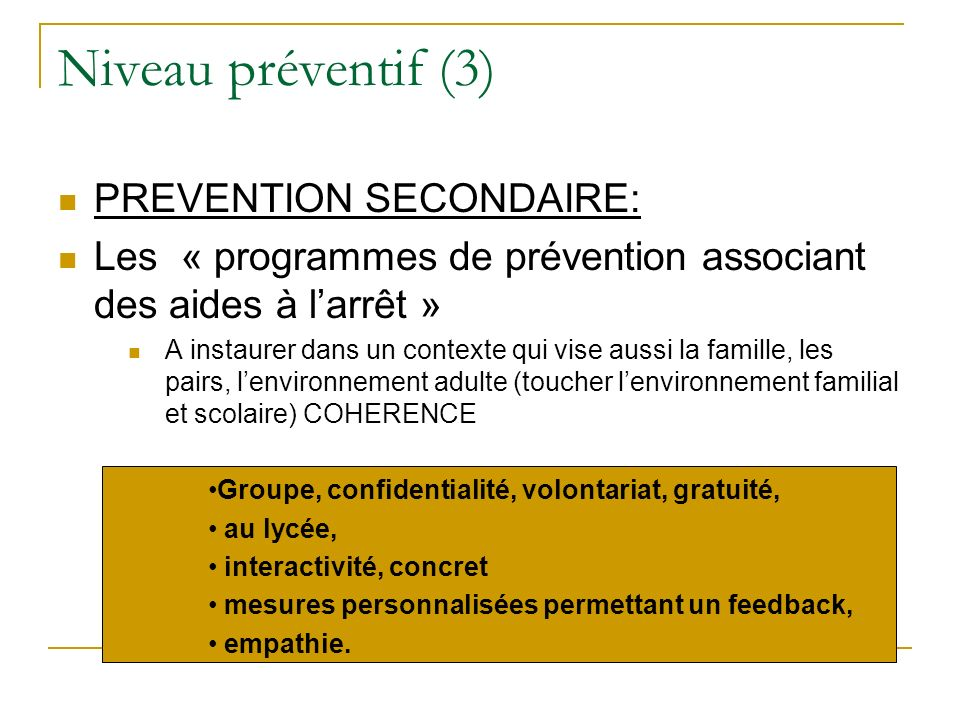 Niveau préventif (3) PREVENTION SECONDAIRE: