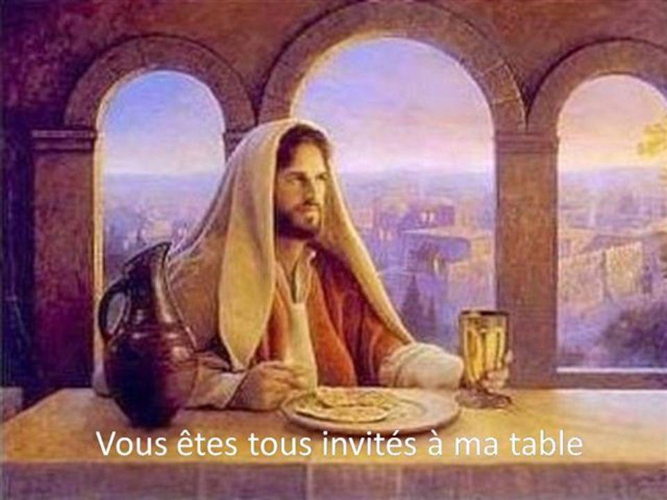 Vous êtes tous invités à ma table