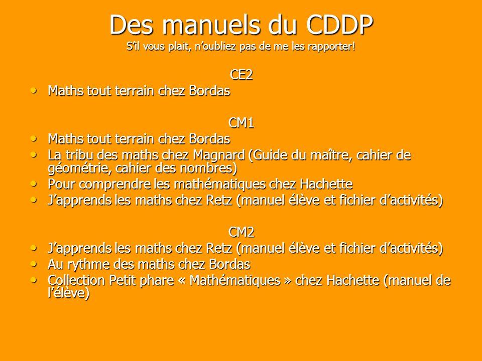 Des manuels du CDDP S'il vous plait, n'oubliez pas de me les rapporter!