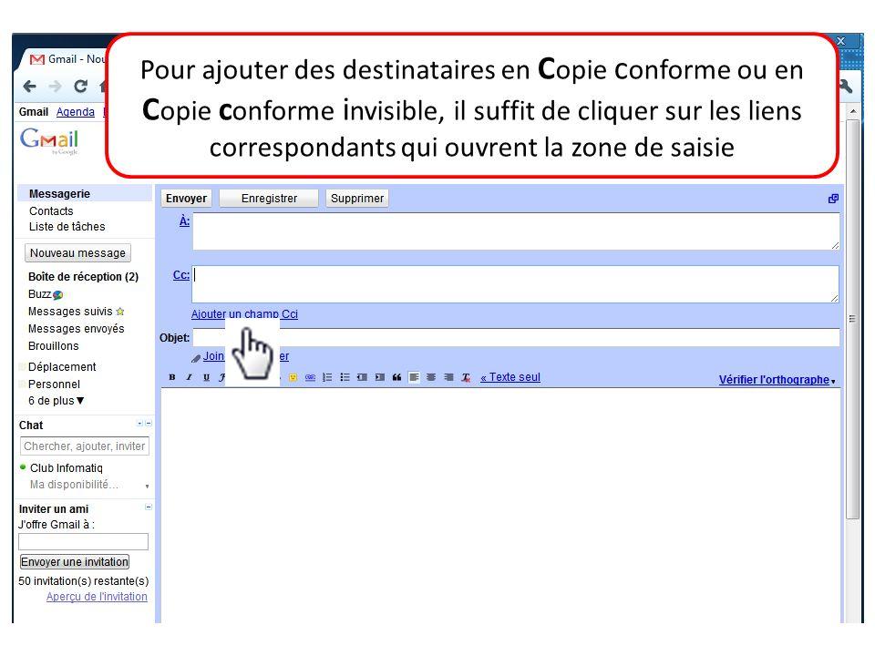 Pour ajouter des destinataires en Copie conforme ou en Copie conforme invisible, il suffit de cliquer sur les liens correspondants qui ouvrent la zone de saisie