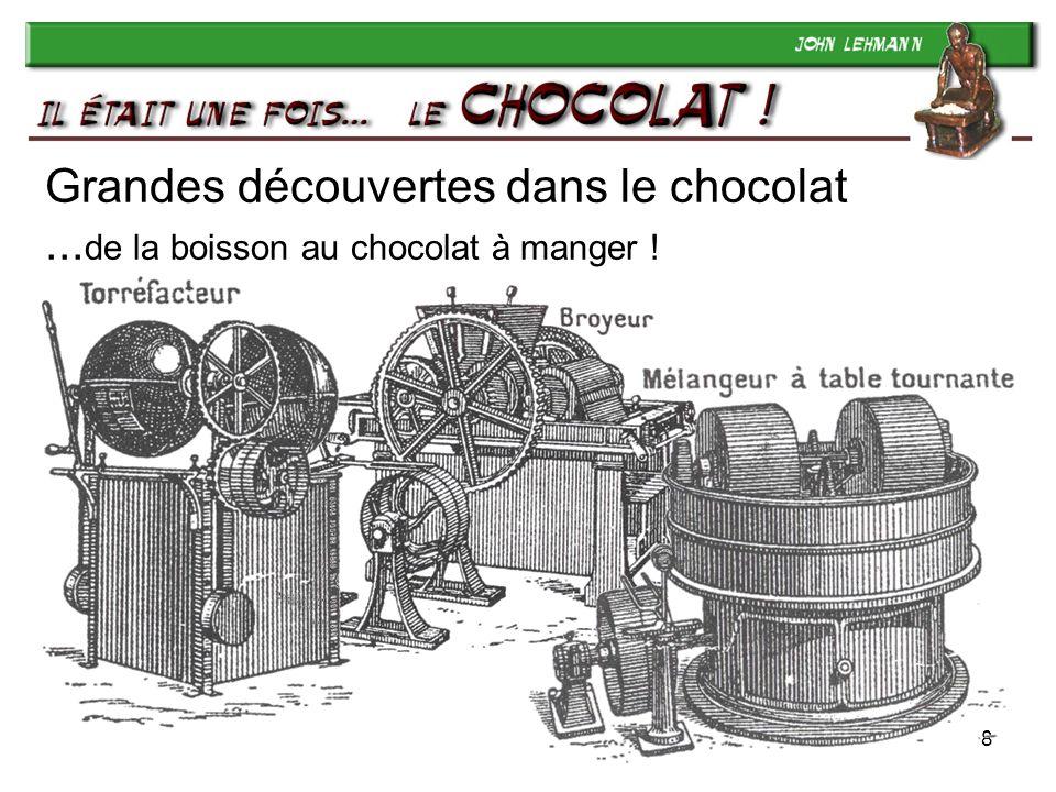 Grandes découvertes dans le chocolat