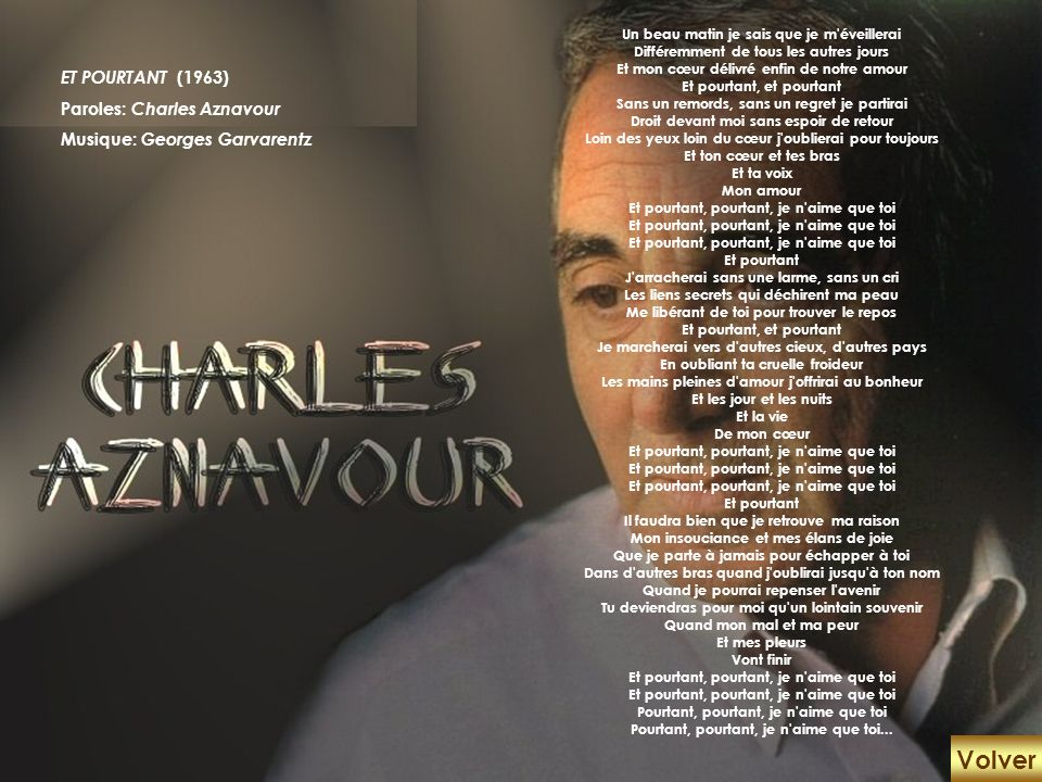 Volver ET POURTANT (1963) Paroles: Charles Aznavour