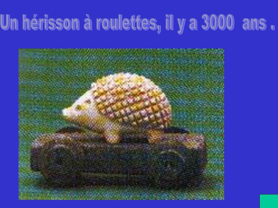 Un hérisson à roulettes, il y a 3000 ans .