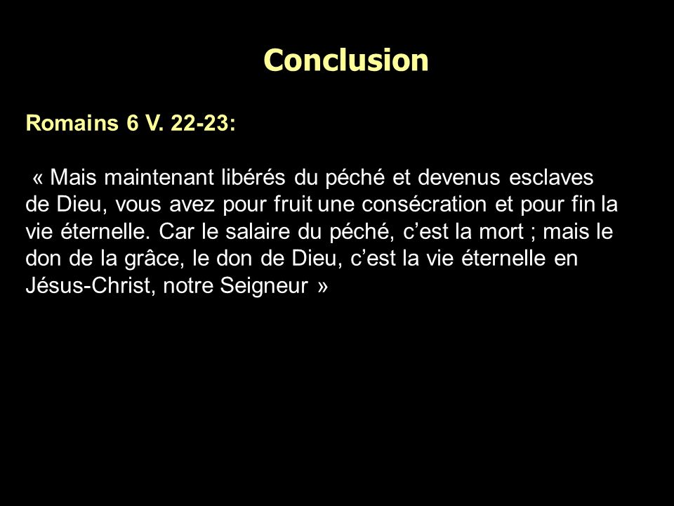 Conclusion Romains 6 V. 22-23: