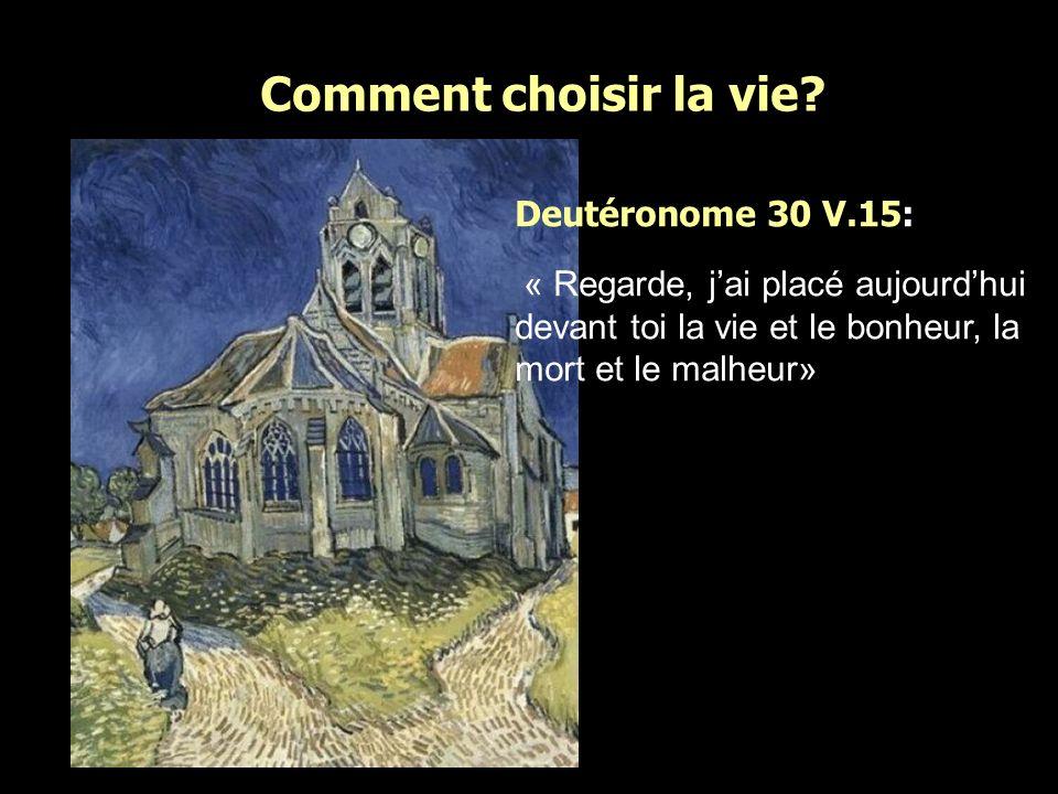 Comment choisir la vie Deutéronome 30 V.15: