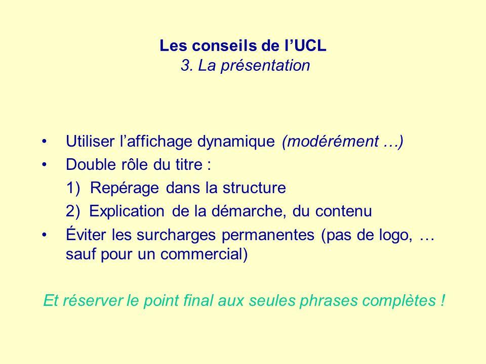 Les conseils de l'UCL 3. La présentation
