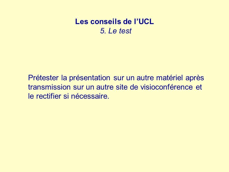 Les conseils de l'UCL 5. Le test