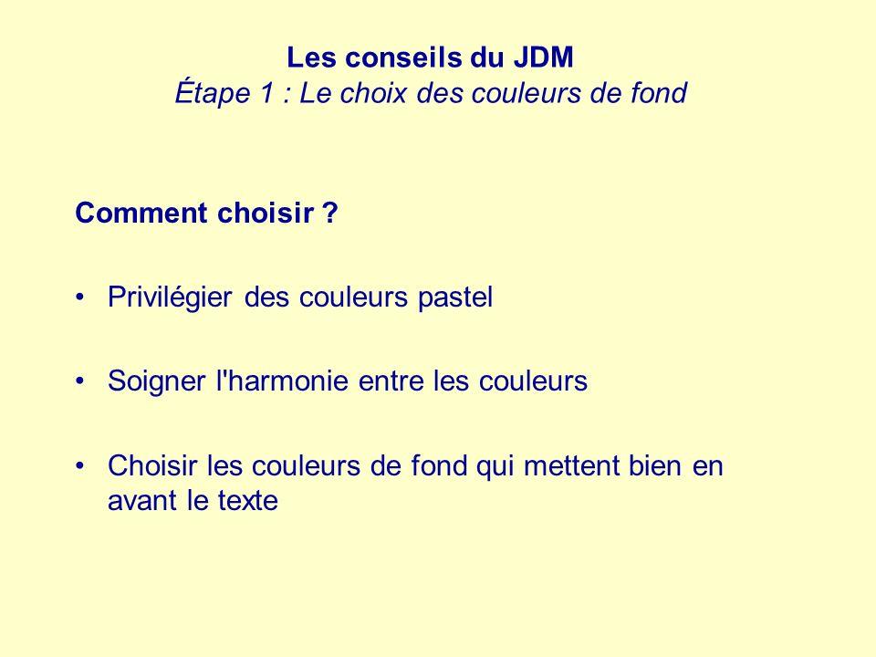 Les conseils du JDM Étape 1 : Le choix des couleurs de fond