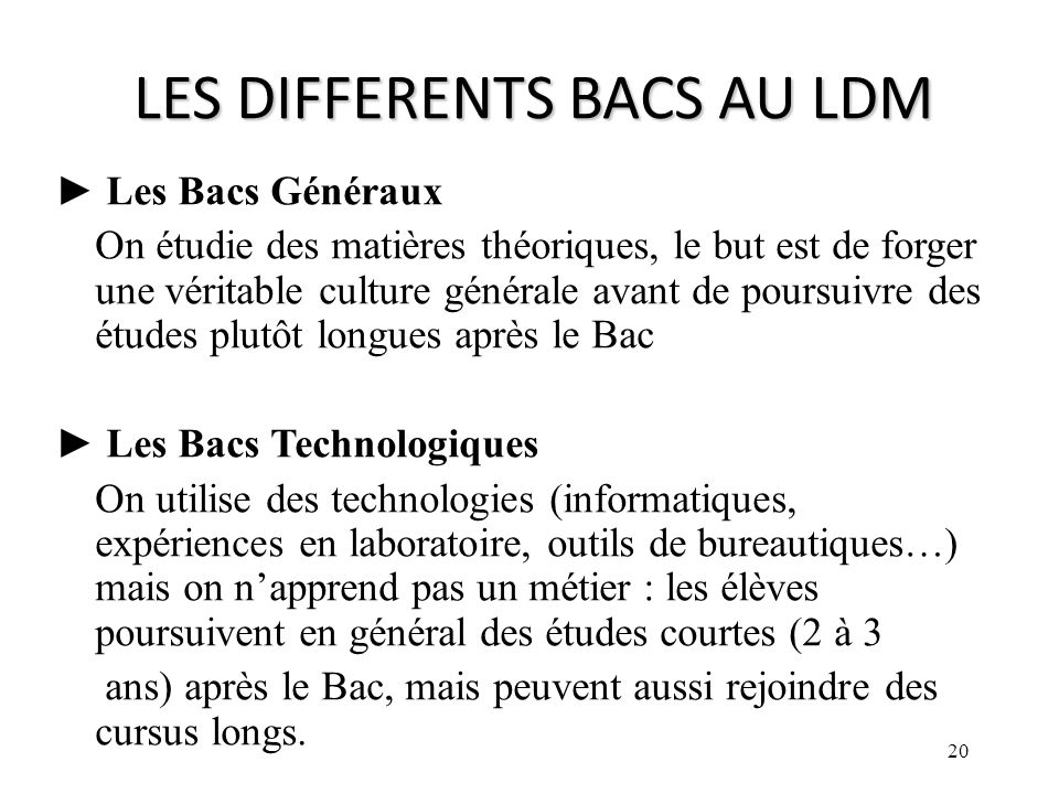 LES DIFFERENTS BACS AU LDM