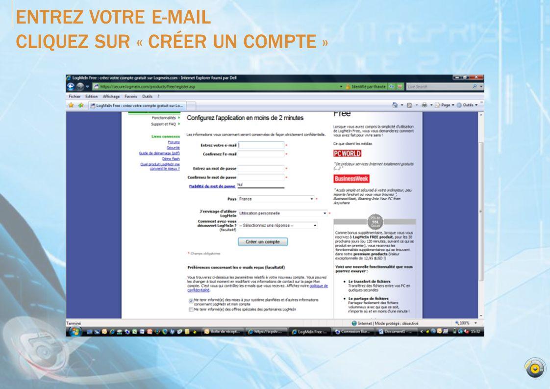 ENTREZ VOTRE E-MAIL CLIQUEZ SUR « CRÉER UN COMPTE »