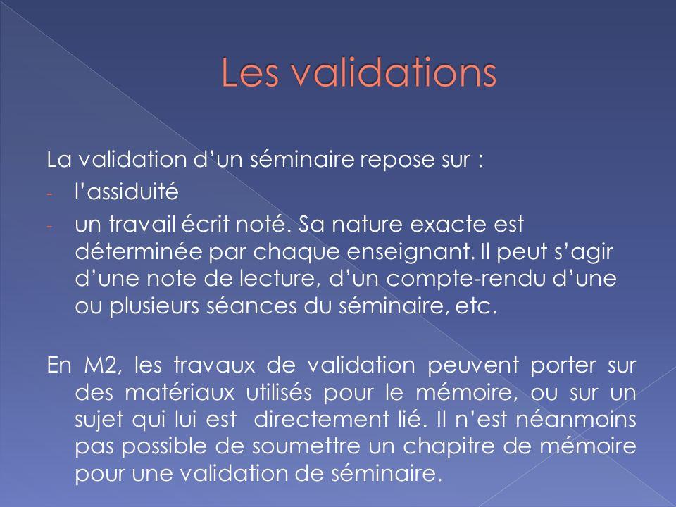 La validation d'un séminaire repose sur :