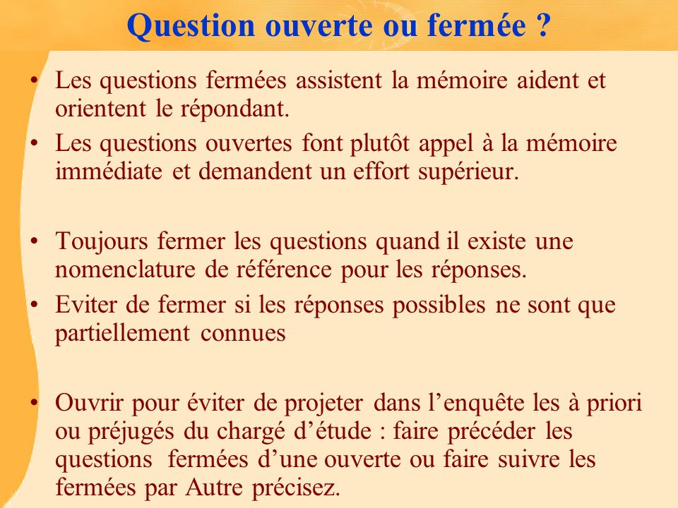 Question ouverte ou fermée