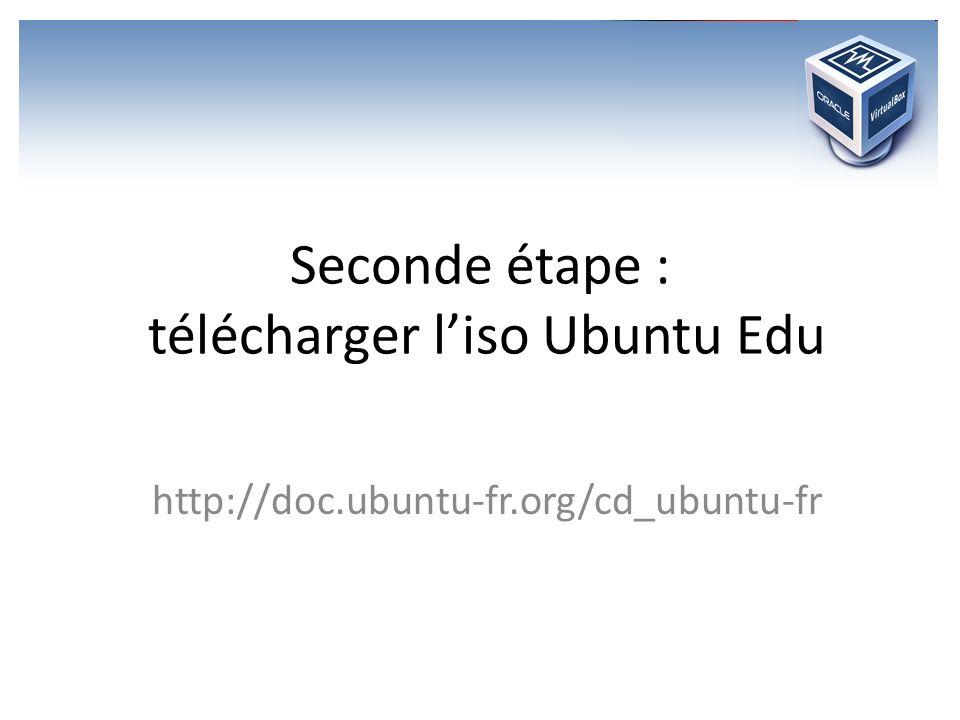 Seconde étape : télécharger l'iso Ubuntu Edu