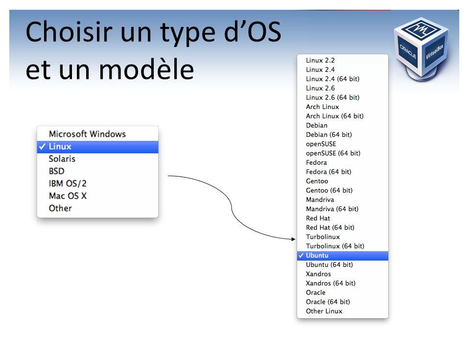 Choisir un type d'OS et un modèle
