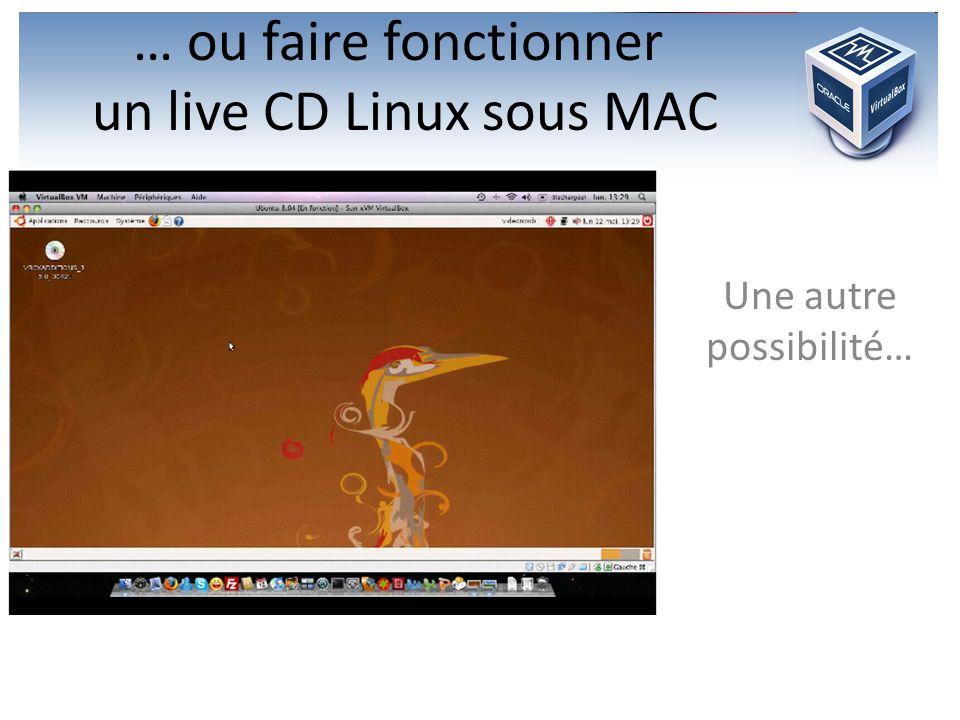 … ou faire fonctionner un live CD Linux sous MAC