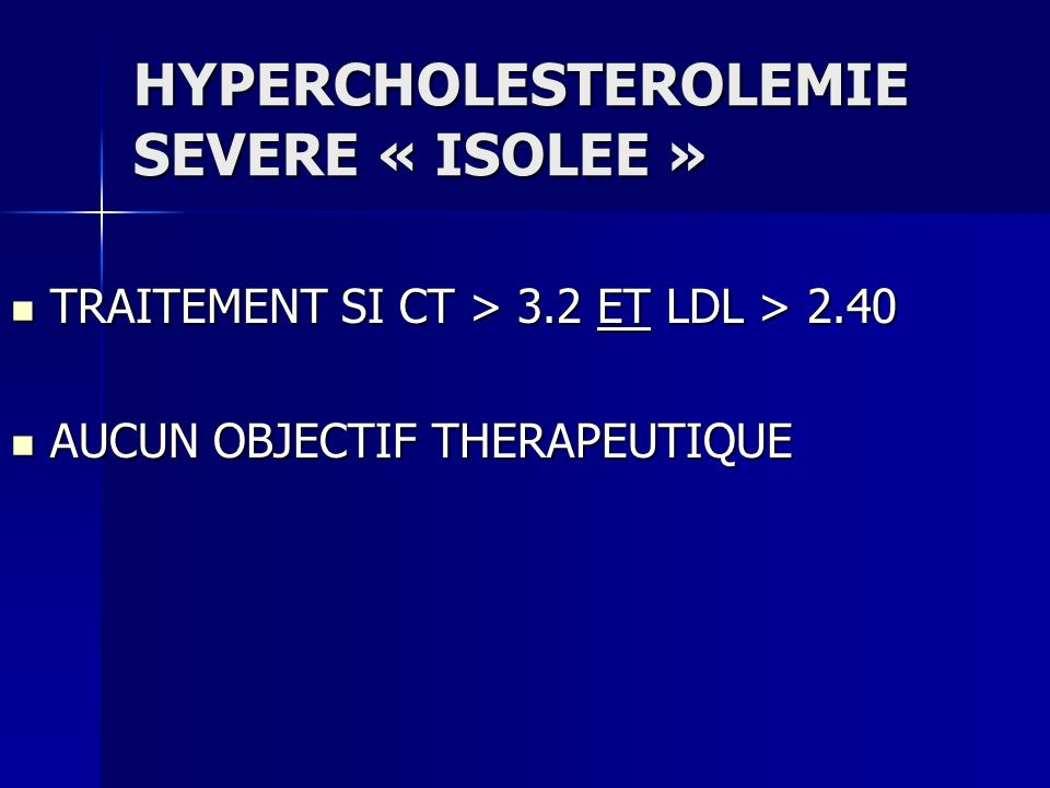 HYPERCHOLESTEROLEMIE SEVERE « ISOLEE »