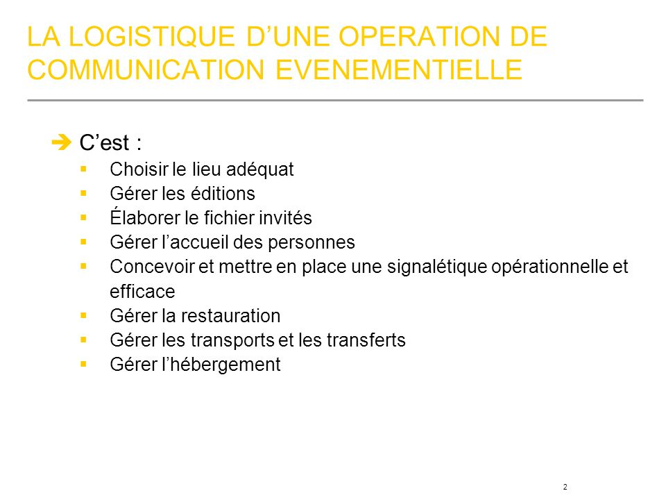 LA LOGISTIQUE D'UNE OPERATION DE COMMUNICATION EVENEMENTIELLE