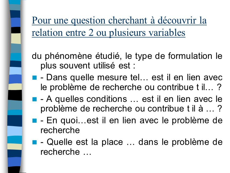 Pour une question cherchant à découvrir la relation entre 2 ou plusieurs variables