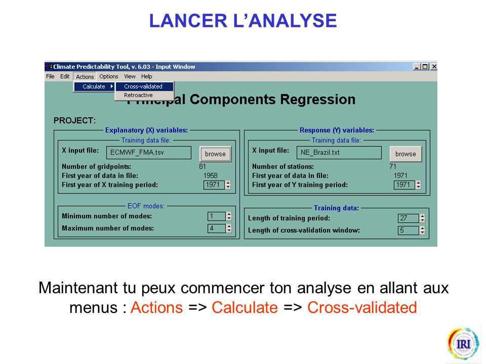 LANCER L'ANALYSE Maintenant tu peux commencer ton analyse en allant aux menus : Actions => Calculate => Cross-validated.