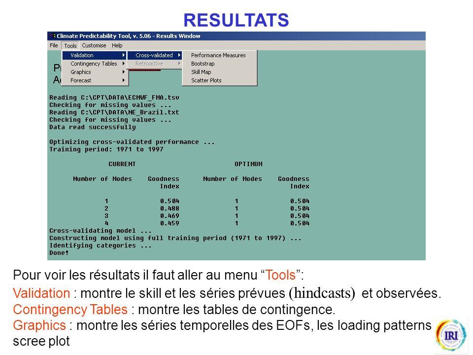 RESULTATS Pour voir les résultats il faut aller au menu Tools :