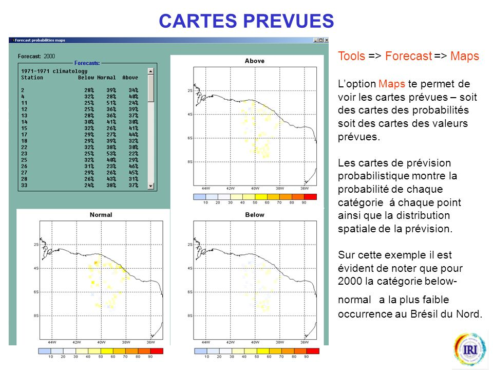 CARTES PREVUES Tools => Forecast => Maps