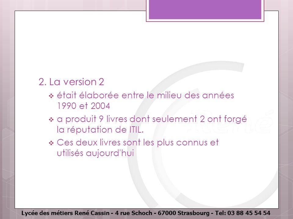 2. La version 2 était élaborée entre le milieu des années 1990 et 2004