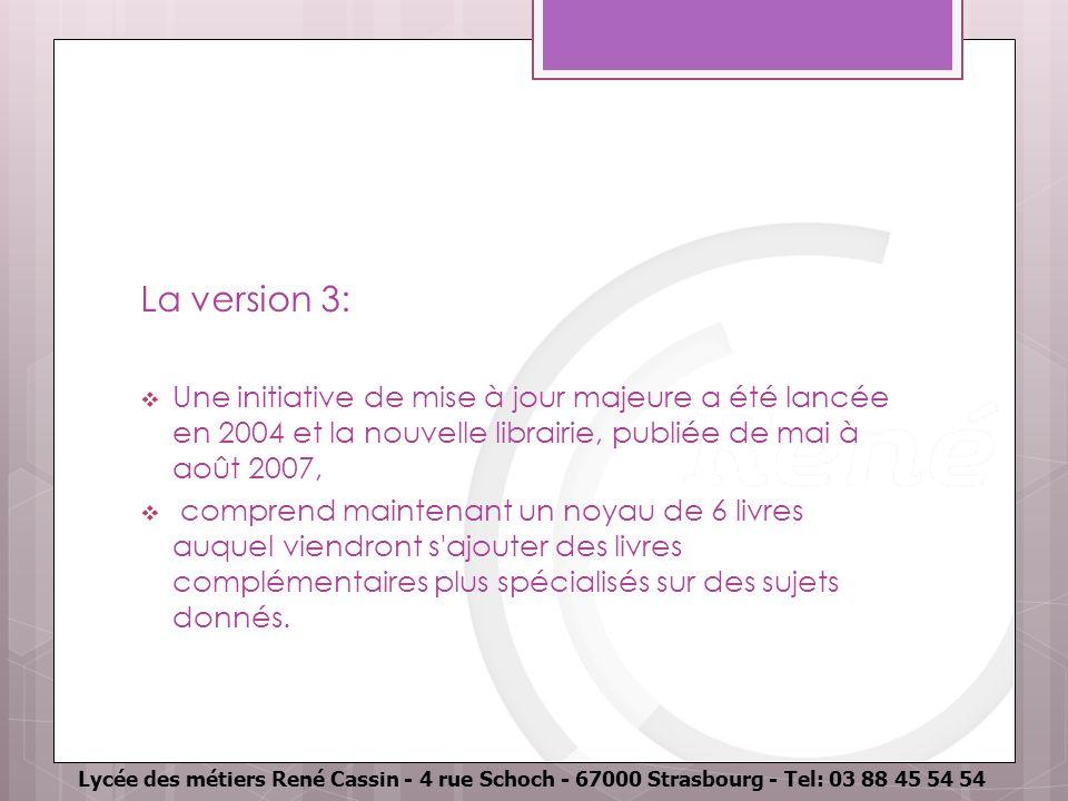 La version 3: Une initiative de mise à jour majeure a été lancée en 2004 et la nouvelle librairie, publiée de mai à août 2007,