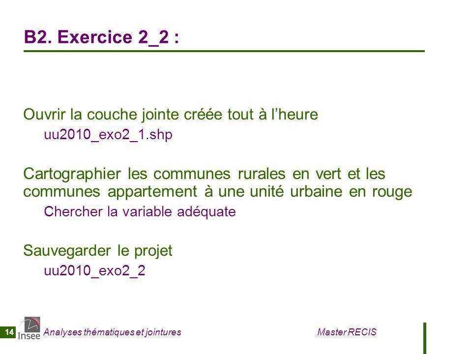 B2. Exercice 2_2 : Ouvrir la couche jointe créée tout à l'heure. uu2010_exo2_1.shp.
