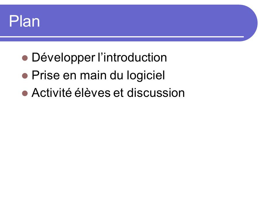 Plan Développer l'introduction Prise en main du logiciel