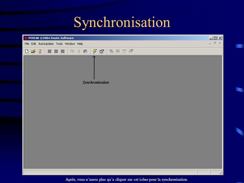 Synchronisation Après, vous n'aurez plus qu'a cliquer sur cet icône pour la synchronisation.