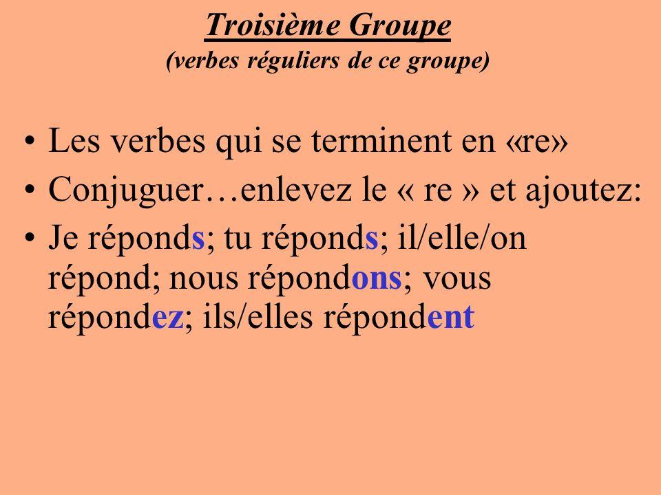 Troisième Groupe (verbes réguliers de ce groupe)