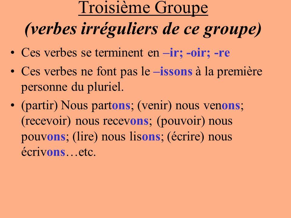 Troisième Groupe (verbes irréguliers de ce groupe)