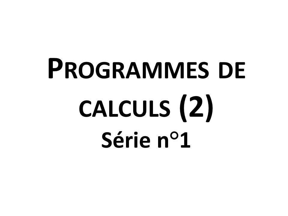 Programmes de calculs (2) Série n°1
