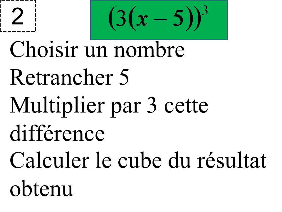 2 Choisir un nombre. Retrancher 5. Multiplier par 3 cette différence.