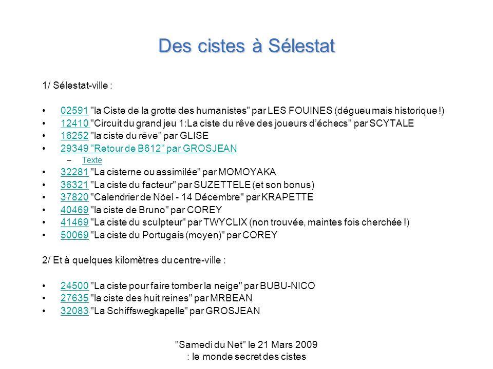 Samedi du Net le 21 Mars 2009 : le monde secret des cistes