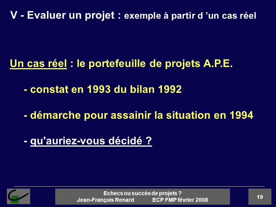 V - Evaluer un projet : exemple à partir d 'un cas réel
