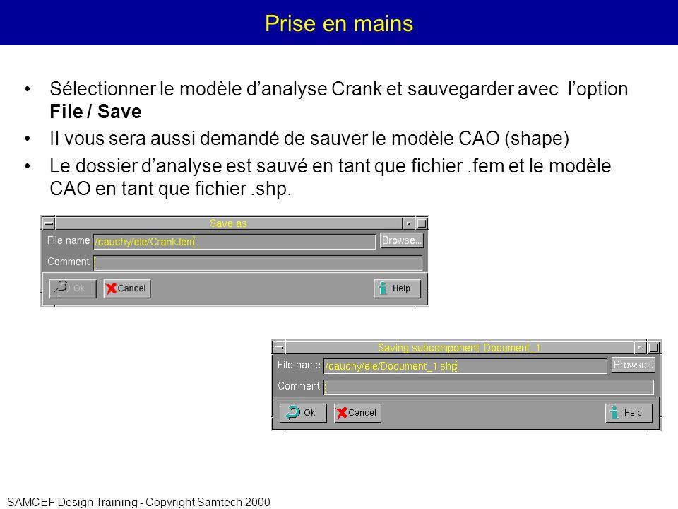 Prise en mains Sélectionner le modèle d'analyse Crank et sauvegarder avec l'option File / Save.