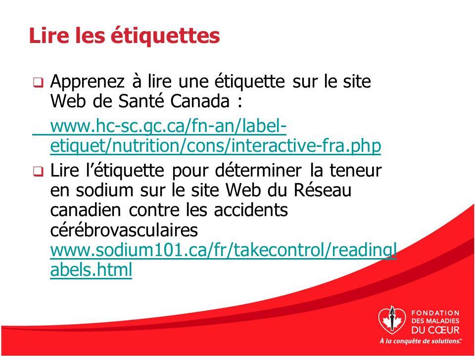 Lire les étiquettes Apprenez à lire une étiquette sur le site Web de Santé Canada :