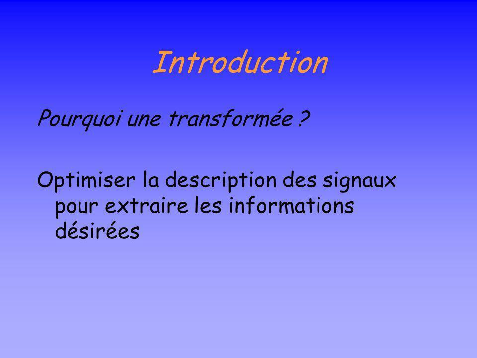 Introduction Pourquoi une transformée