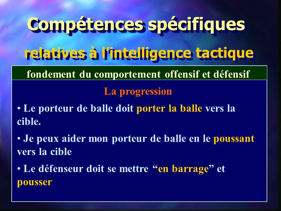 Compétences spécifiques fondement du comportement offensif et défensif