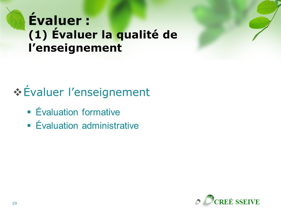 Évaluer : (1) Évaluer la qualité de l'enseignement