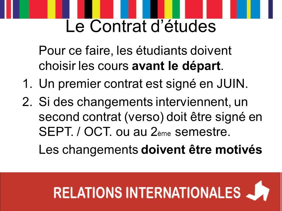 Le Contrat d'études Pour ce faire, les étudiants doivent choisir les cours avant le départ. Un premier contrat est signé en JUIN.