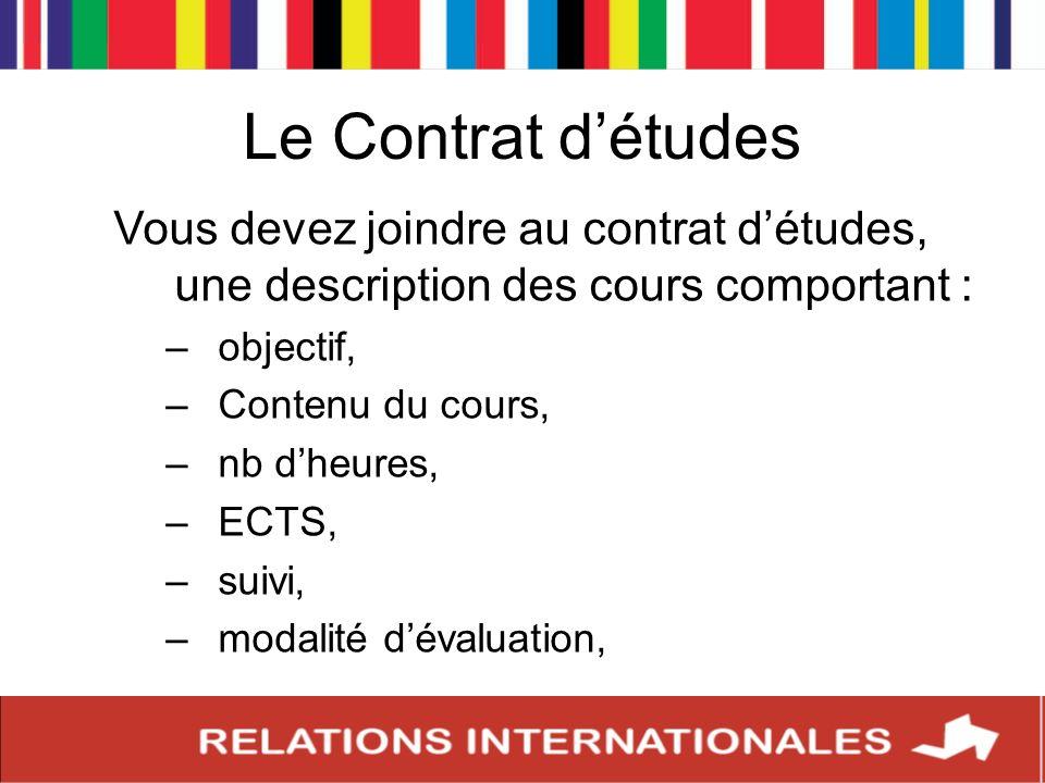 Le Contrat d'études Vous devez joindre au contrat d'études, une description des cours comportant : objectif,