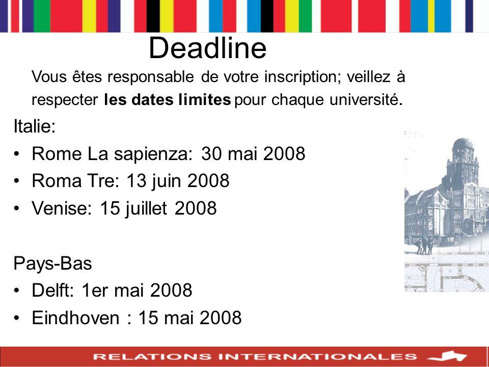 Deadline Vous êtes responsable de votre inscription; veillez à respecter les dates limites pour chaque université.