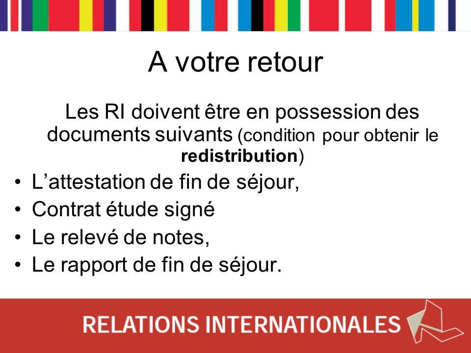 A votre retour Les RI doivent être en possession des documents suivants (condition pour obtenir le redistribution)